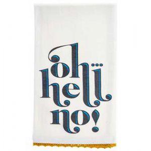 Oh, Hell No Tea Towel