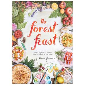 The Forest Feast: Simple Vegetarian Recipes