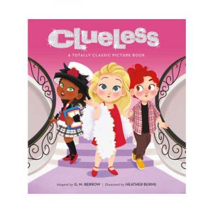 Clueless: A Totally Classic Picture Book